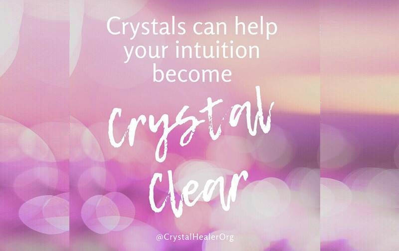 Crystals Can Help Your Intuition Become Crystal Clear!