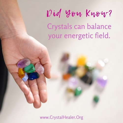 Balancing Your Energetic Field Through Healing Crystals